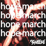 THE SNEEZE hope march